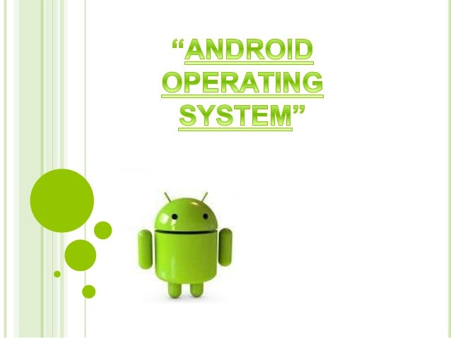 PRESENTATIONOUTLINES  Introduction  History of Android  Open Handset Alliance(OHA)  Features of Android  Applications...