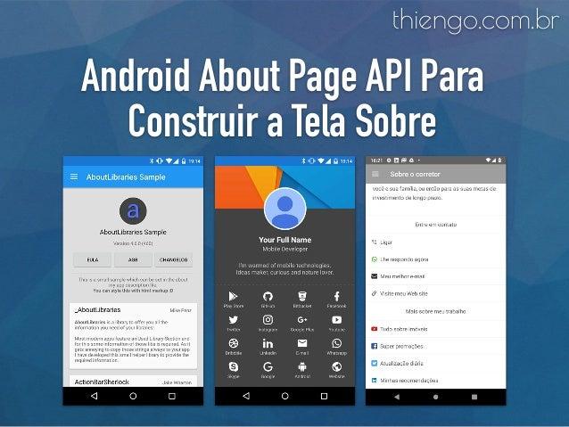 Android About Page API Para Construir a Tela Sobre thiengo.com.br