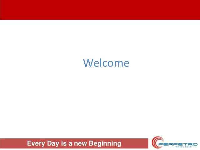 Welcome  Every Day is a new Beginning