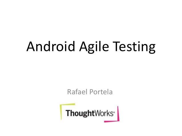 Android Agile Testing Rafael Portela