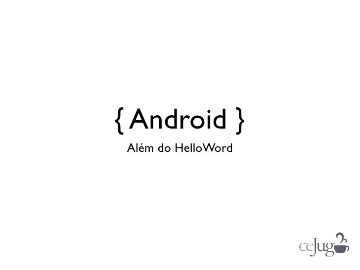 { Android } Além do HelloWord