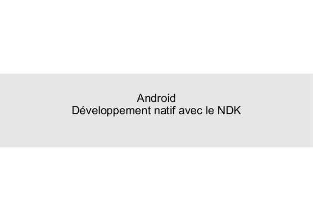 Android Développement natif avec le NDK