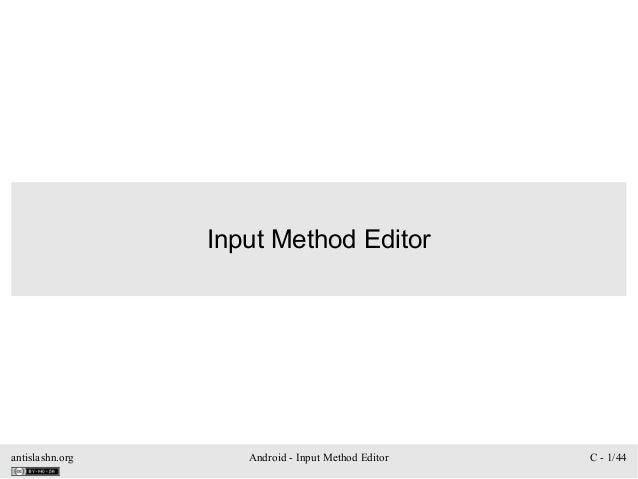 Input Method Editorantislashn.org      Android - Input Method Editor   C - 1/44