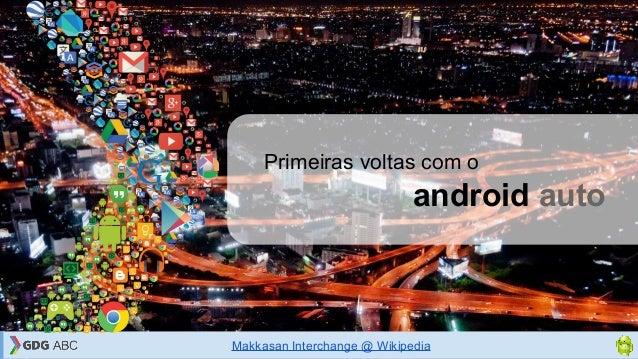 android auto Primeiras voltas com o Makkasan Interchange @ Wikipedia