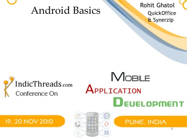 1 Android Basics Rohit Ghatol QuickOffice & Synerzip