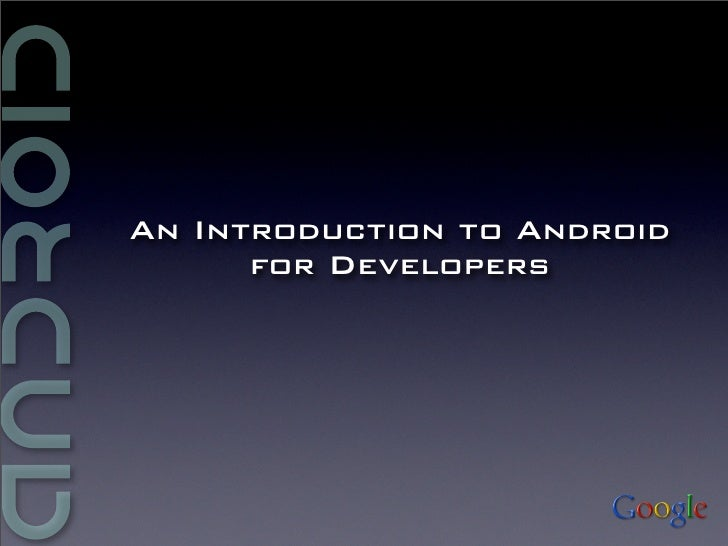 An Introduction to Android       for Developers
