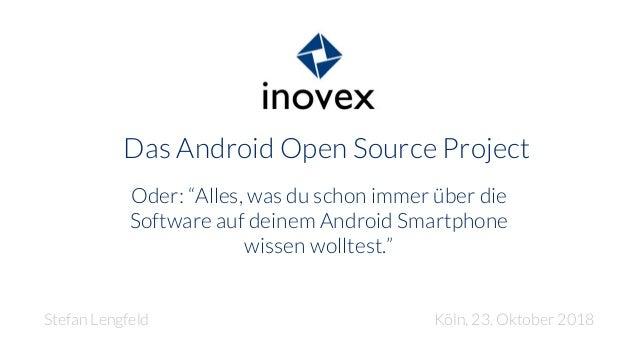"""Das Android Open Source Project Oder: """"Alles, was du schon immer über die Software auf deinem Android Smartphone wissen wo..."""