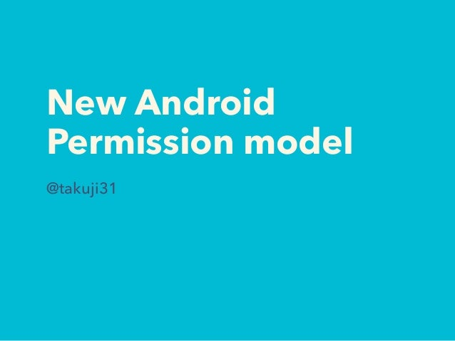 New Android Permission model @takuji31