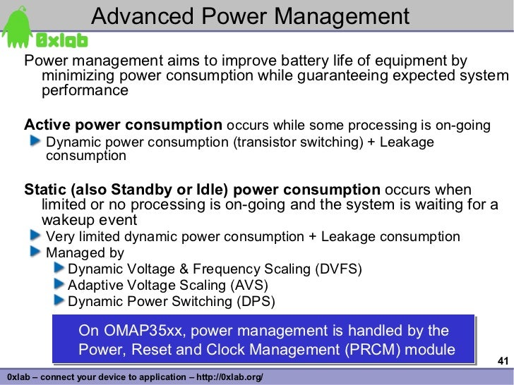 Advanced Power Management     Power management aims to improve battery life of equipment by       minimizing power consump...