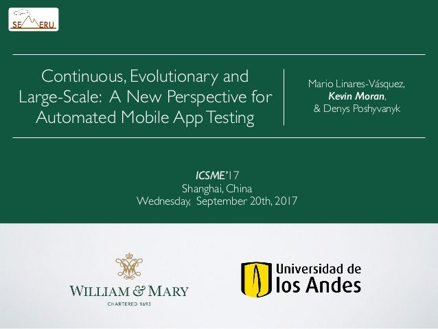 ICSME'17 Shanghai, China Wednesday, September 20th, 2017 Mario Linares-Vásquez, Kevin Moran, & Denys Poshyvanyk Continuous...