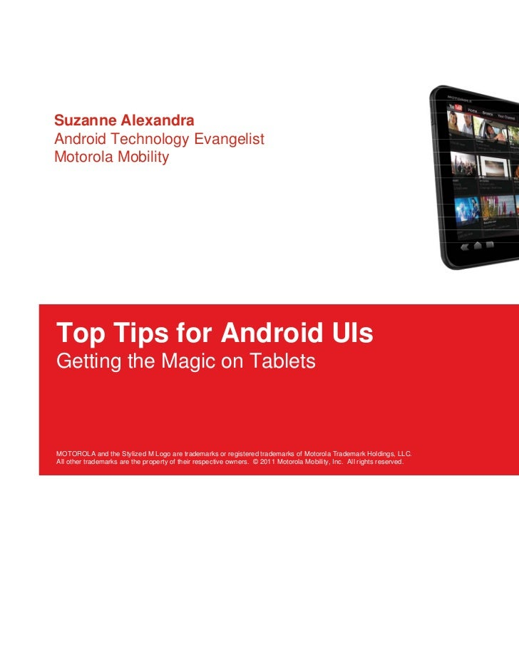 Suzanne AlexandraMotorola<br />Top Tips for Android UIsGetting the Magic on Tablets<br />