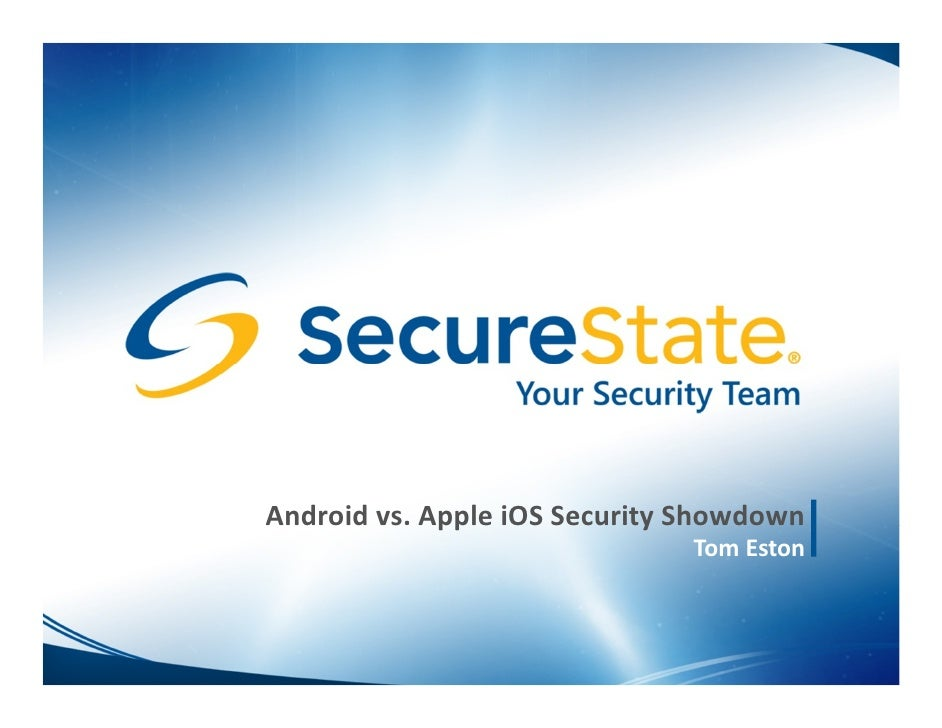 Android vs. Apple iOS Security Showdown                              Tom Eston