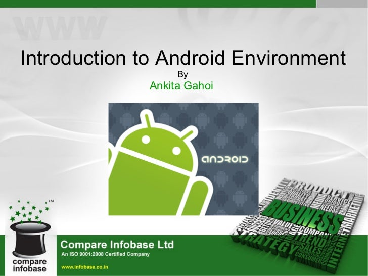 Introduction to Android Environment By Ankita Gahoi