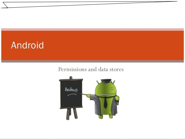 Permissions and data stores Android