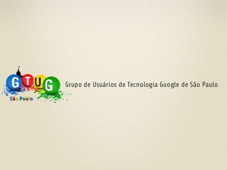 Grupo de Usuários de Tecnologia Google de São Paulo