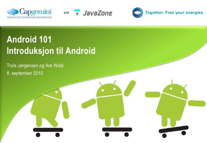 Android 101Introduksjon til Android<br />Truls Jørgensenog Are Wold<br />8. september 2010<br />