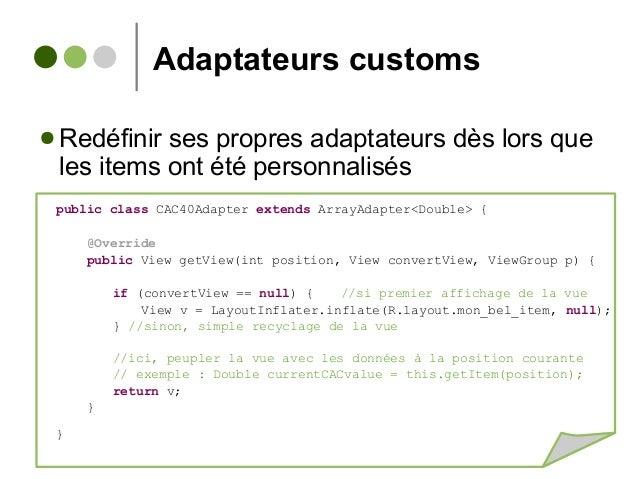 Adaptateurs customs ● Redéfinir ses propres adaptateurs dès lors que les items ont été personnalisés public class CAC40Ada...