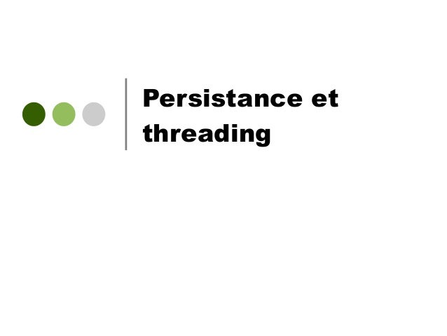 Persistance et threading