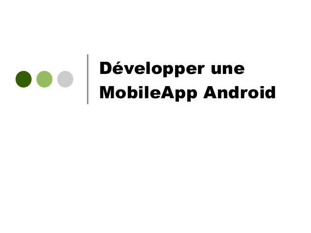 Développer une MobileApp Android