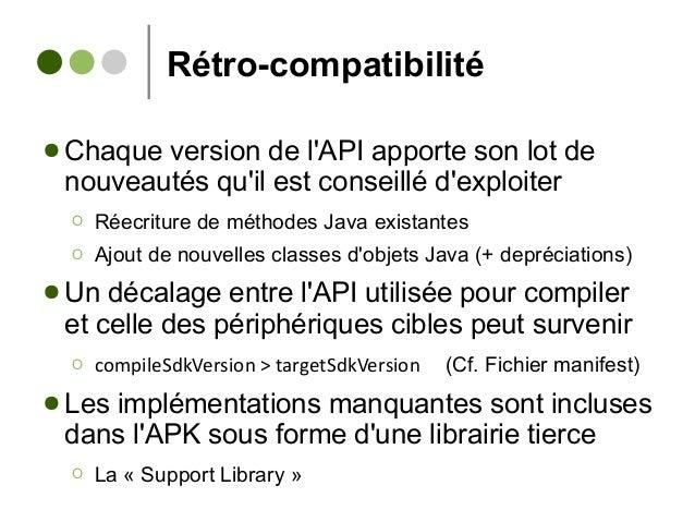 Rétro-compatibilité ● Chaque version de l'API apporte son lot de nouveautés qu'il est conseillé d'exploiter Ο Réecriture d...