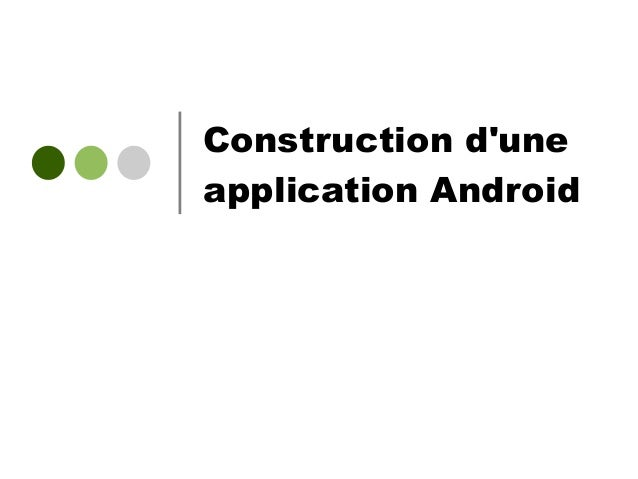 Construction d'une application Android
