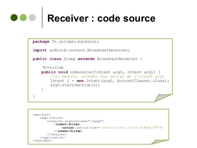 Receiver : code source package fr.univpau.bankster; import android.content.BroadcastReceiver; public class Sleep extends B...