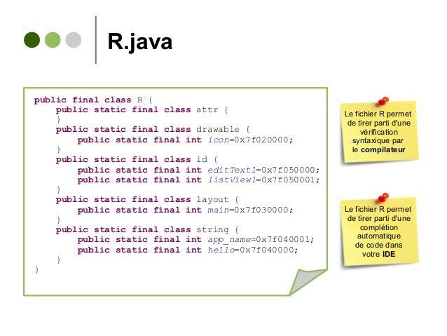 R.java public final class R { public static final class attr { } public static final class drawable { public static final ...