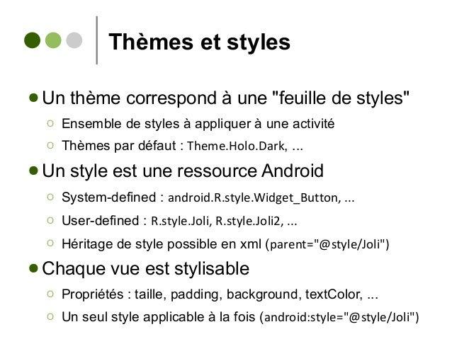 """Thèmes et styles ● Un thème correspond à une """"feuille de styles"""" Ο Ensemble de styles à appliquer à une activité Ο Thèmes ..."""