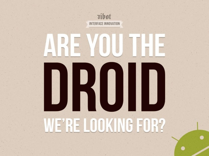 Are you the Droid we're looking for?