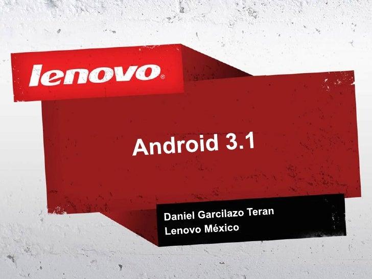 Bienvenido a 3.1 Android!            Bienvenido a 3.1 Android!            • Android 3.1 es una versión de la plataforma in...