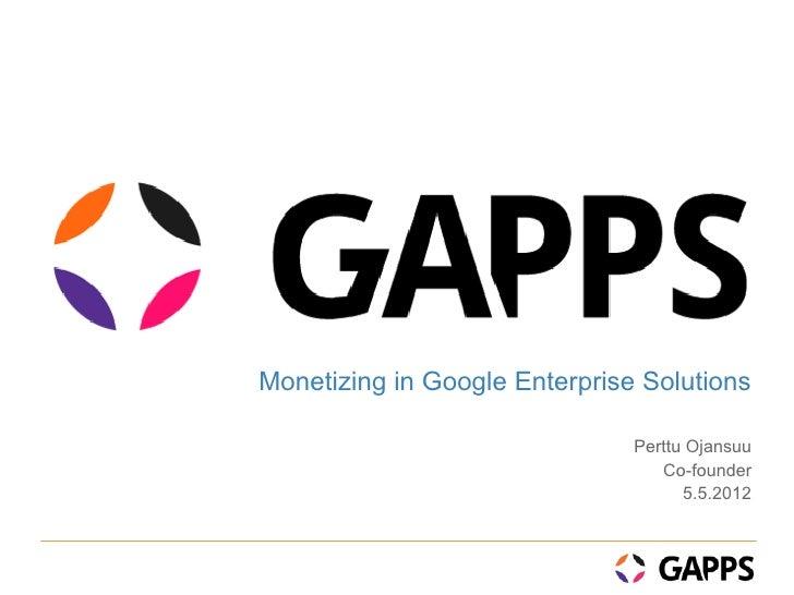 Monetizing In Google Enterprise Solutions By Gapps