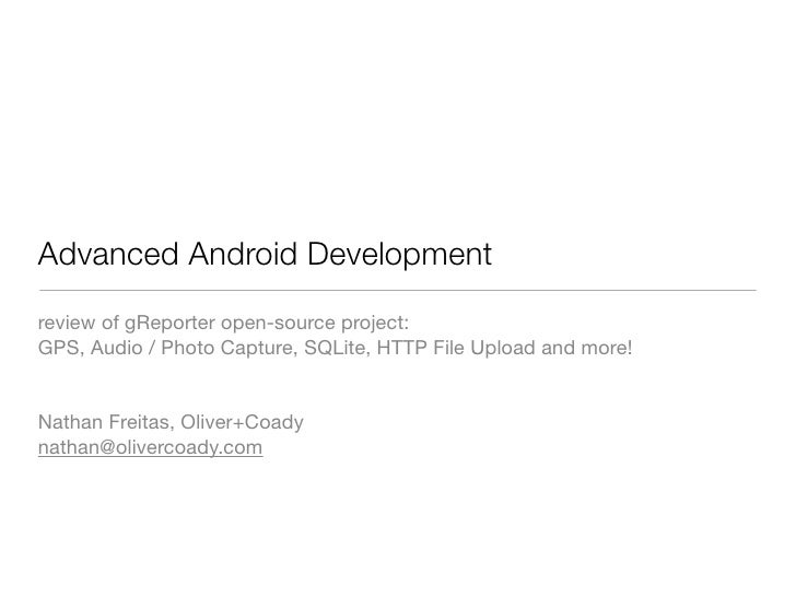 Advanced Android Development review of gReporter open-source project: GPS, Audio / Photo Capture, SQLite, HTTP File Upload...