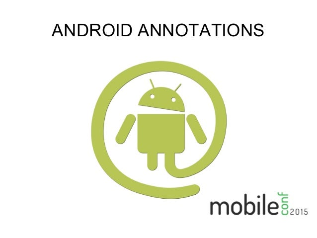 ANDROID ANNOTATIONS