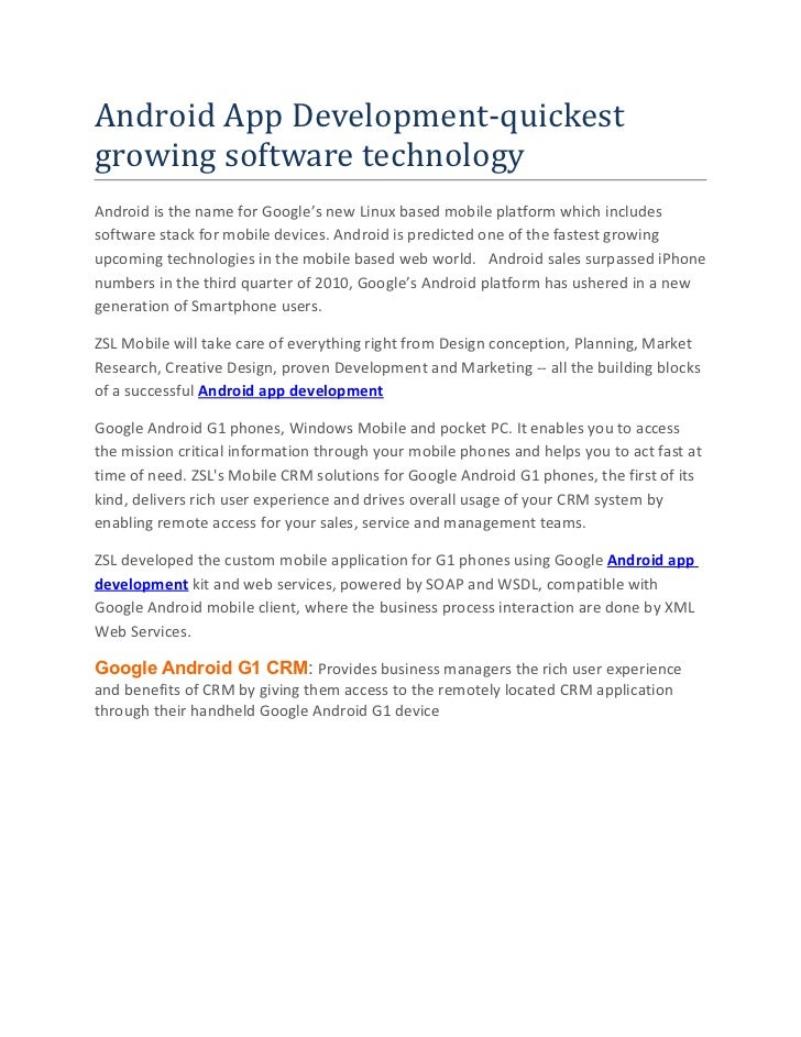 Android App Development-quickestgrowing software technologyAndroid is the name for Google's new Linux based mobile platfor...