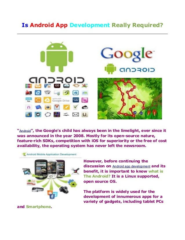 """Is Android App Development Really Required?""""Android"""", the Googles child has always been in the limelight, ever since itwas..."""