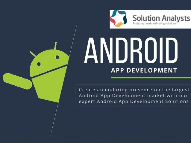 Android App Development Solutions Google's Android is the second most circulated mobile platform, and it is inching to the...