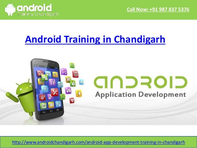 http://www.androidchandigarh.com/android-app-development-training-in-chandigarh Call Now: +91 987 837 5376 Android Trainin...