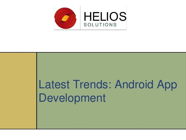 Latest Trends: Android App Development