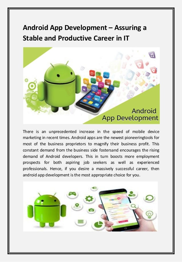 Android App Development – Assuring a Stable and Productive Career in IT There is an unprecedented increase in the speed of...