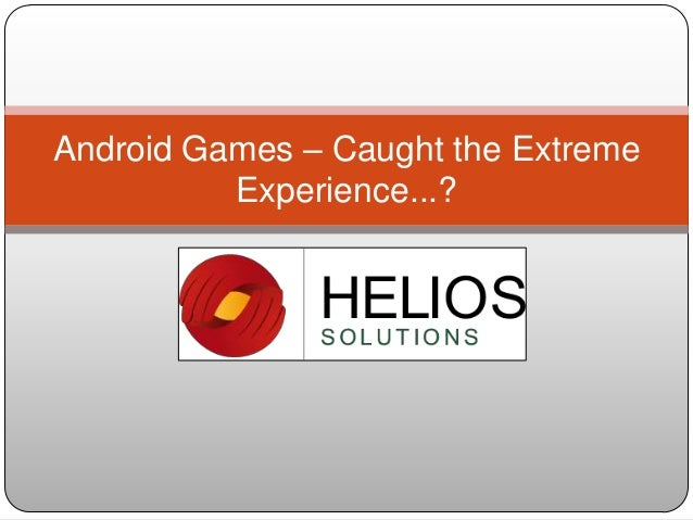 Android Games – Caught the Extreme Experience...?