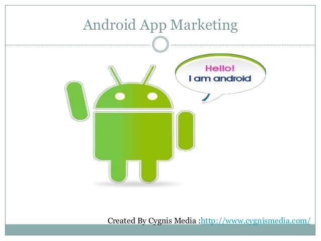Android App Marketing Created By Cygnis Media :http://www.cygnismedia.com/