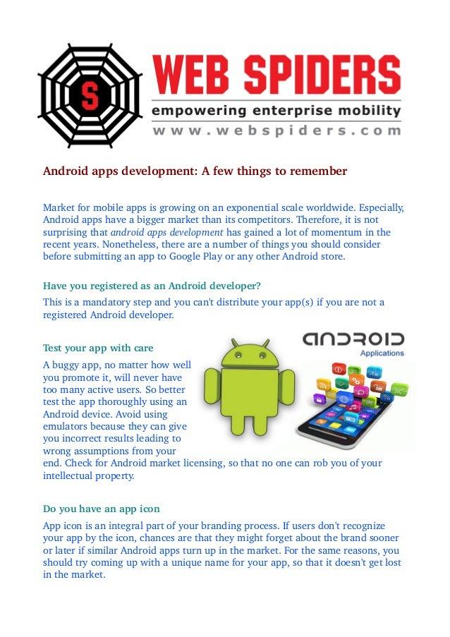 Androidappsdevelopment:Afewthingstoremember Marketformobileappsisgrowingonanexponentialscaleworldwide.E...