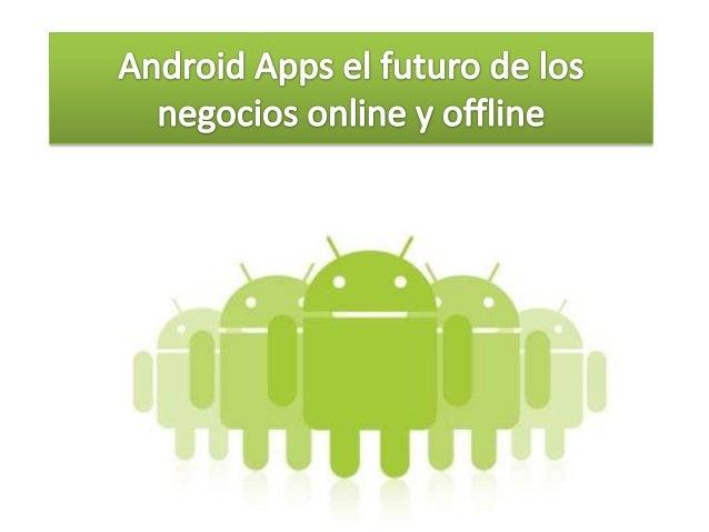 • ¿Por qué mi empresa o negocio necesita tener  una aplicación de Android?