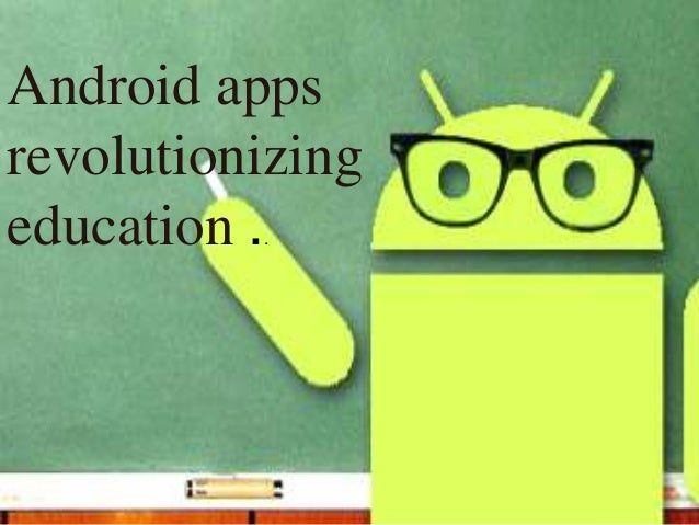 Monetization benefits of developing apps on education industry Android apps revolutionizing education ..