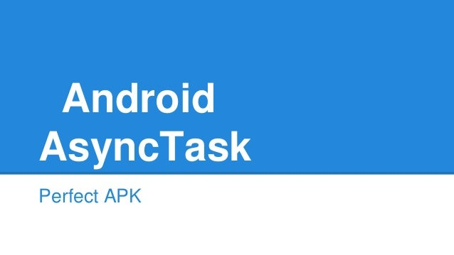 Android AsyncTask Perfect APK