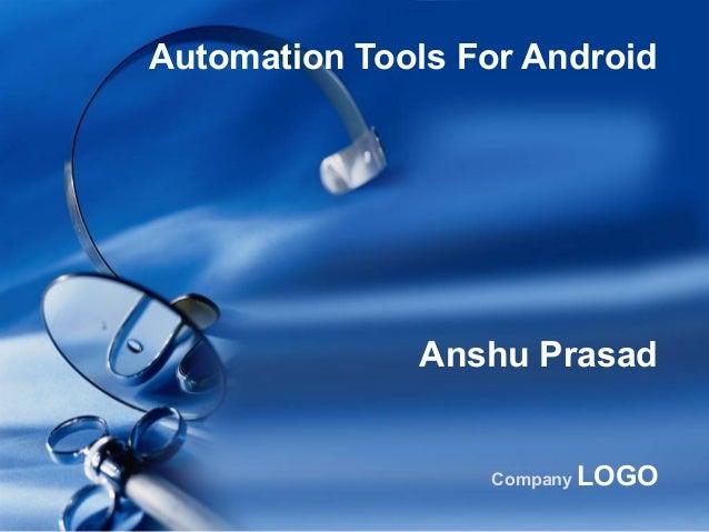Company LOGO Automation Tools For Android Anshu Prasad