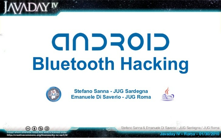 Bluetooth Hacking      Stefano Sanna - JUG Sardegna     Emanuele Di Saverio - JUG Roma                           Stefano S...