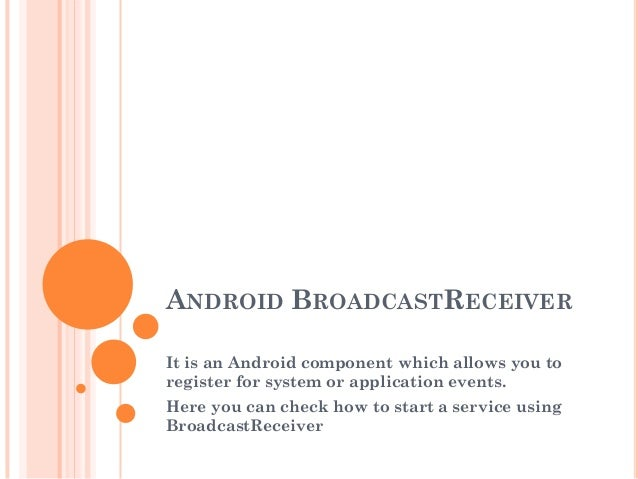 Android BroadcastReceiver - How to start a service using