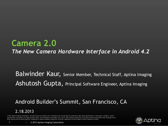 Camera 2.0       The New Camera Hardware Interface in Android 4.2             Balwinder Kaur, Senior Member, Technical Sta...