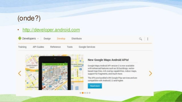 (onde?)• http://developer.android.com